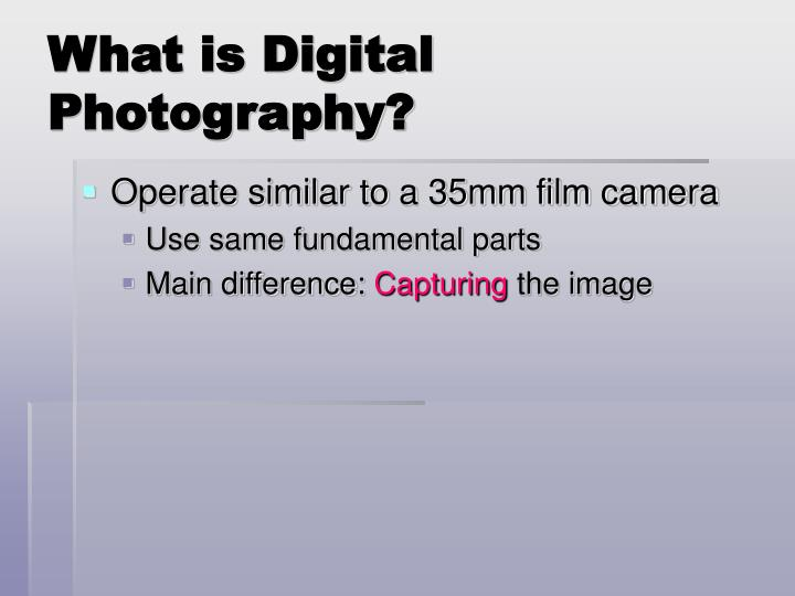 What is Digital Photography?