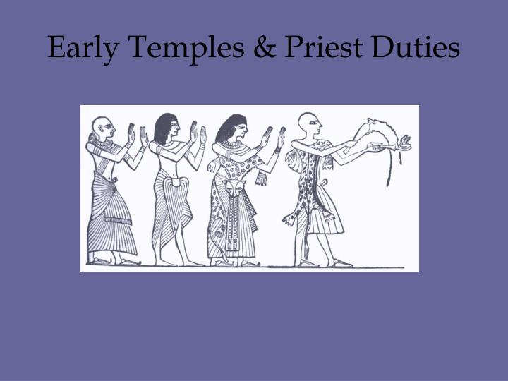 Early Temples & Priest Duties