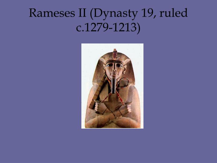 Rameses II (Dynasty 19, ruled c.1279-1213)
