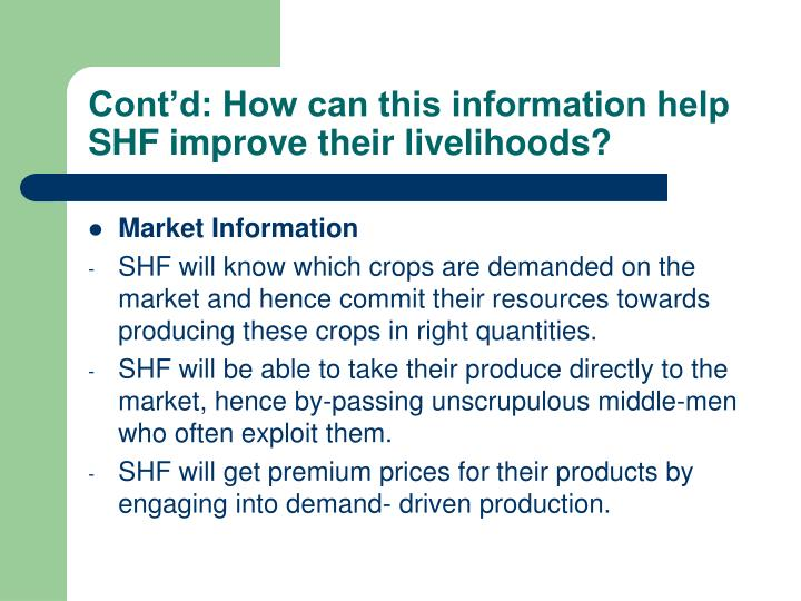 Cont'd: How can this information help SHF improve their livelihoods?