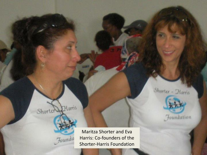 Maritza Shorter and Eva Harris: Co-founders of the Shorter-Harris Foundation