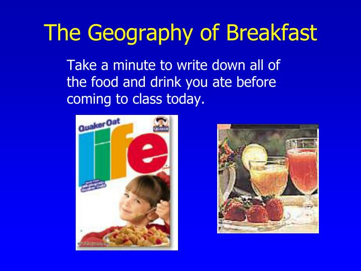 The Geography of Breakfast