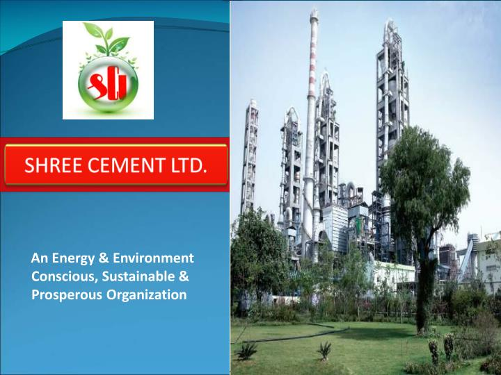 An Energy & Environment Conscious, Sustainable & Prosperous Organization