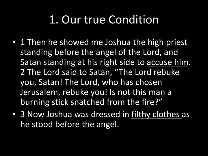 1. Our true Condition