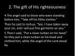 2 the gift of his righteousness