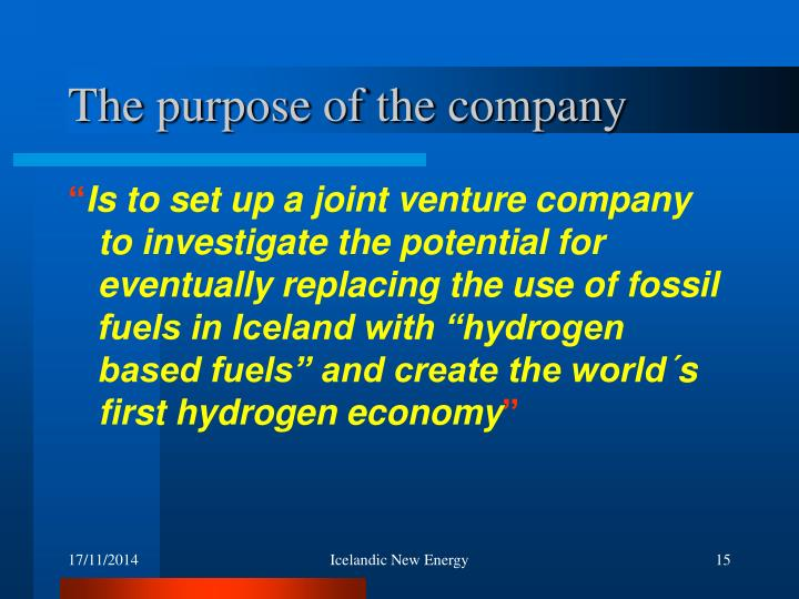 The purpose of the company