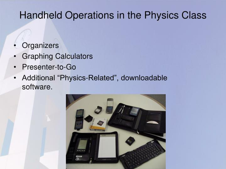 Handheld Operations in the Physics Class