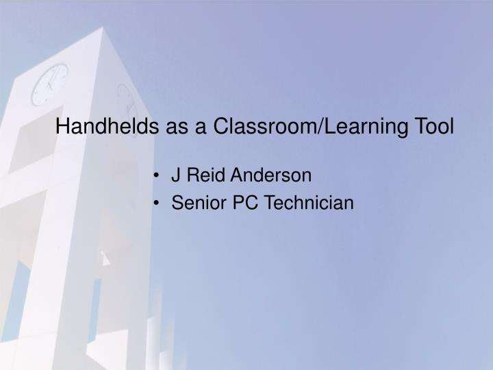 Handhelds as a classroom learning tool