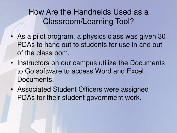 How Are the Handhelds Used as a Classroom/Learning Tool?