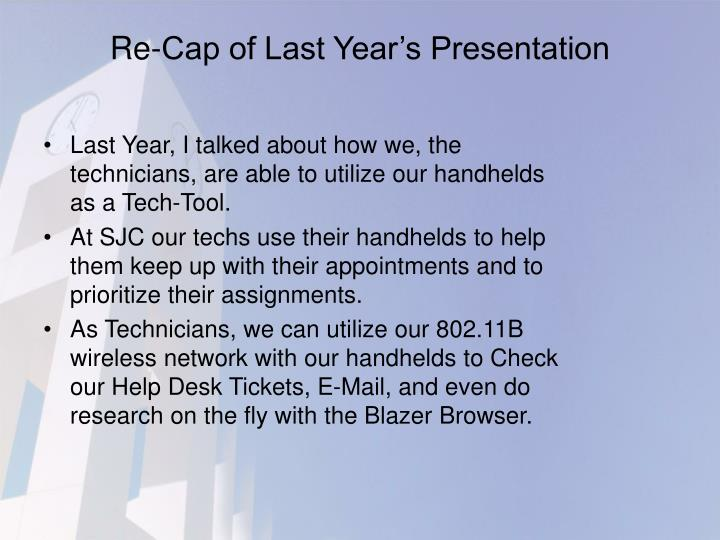 Re cap of last year s presentation