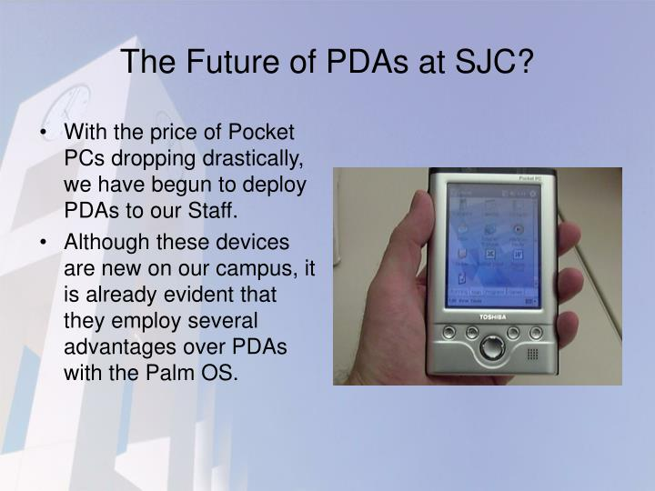 The Future of PDAs at SJC?