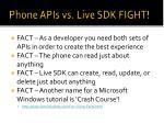 phone apis vs live sdk fight