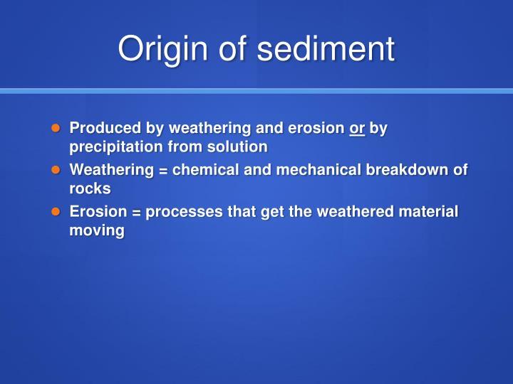 Origin of sediment