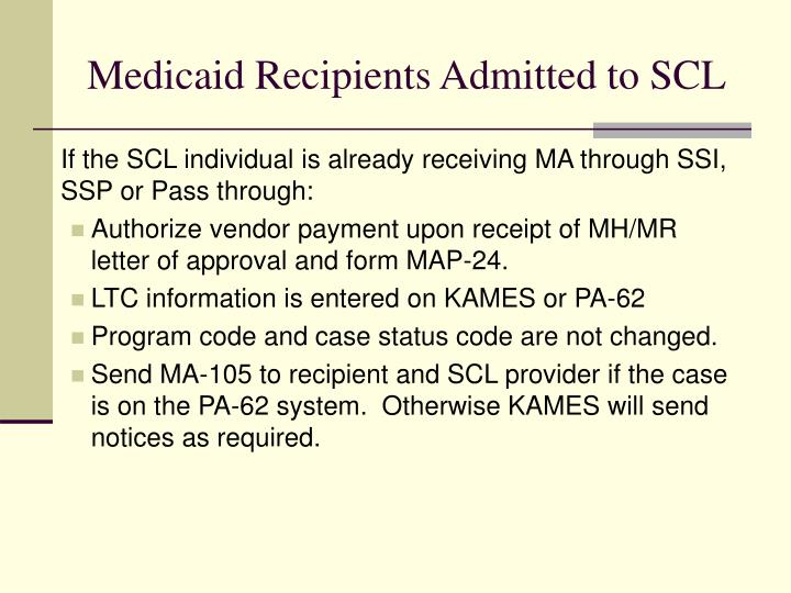 Medicaid Recipients Admitted to SCL