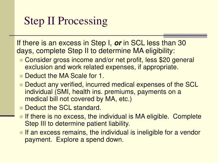Step II Processing