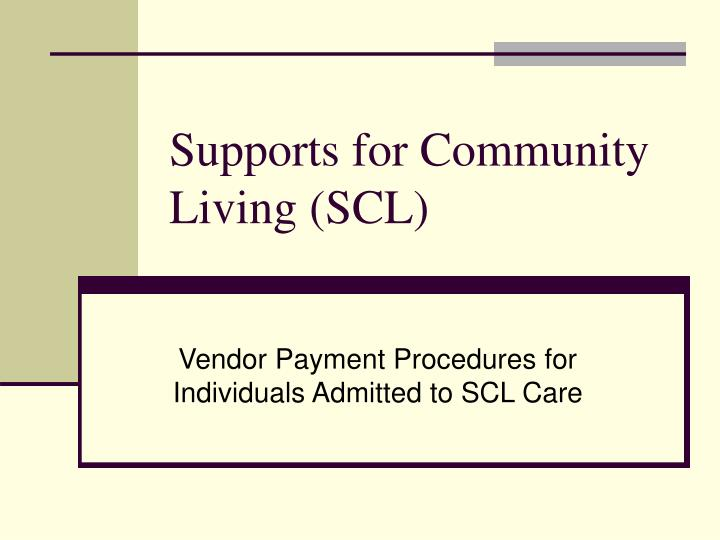 Supports for Community Living (SCL)