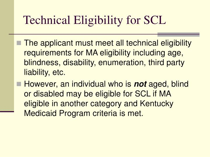 Technical Eligibility for SCL