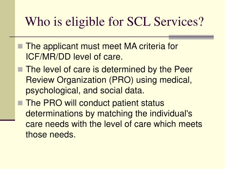 Who is eligible for SCL Services?