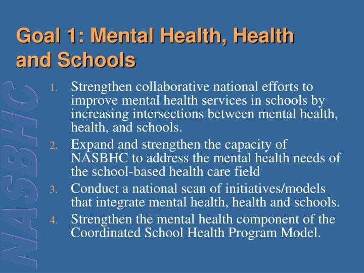 Goal 1: Mental Health, Health and Schools