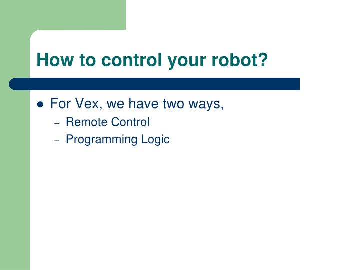How to control your robot