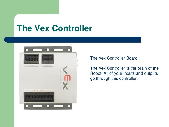 The Vex Controller