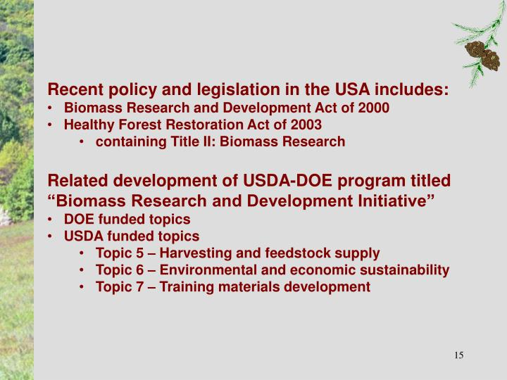 Recent policy and legislation in the USA includes: