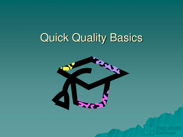 Quick Quality Basics
