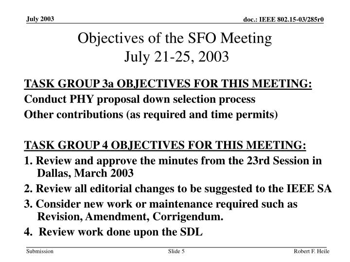 Objectives of the SFO Meeting