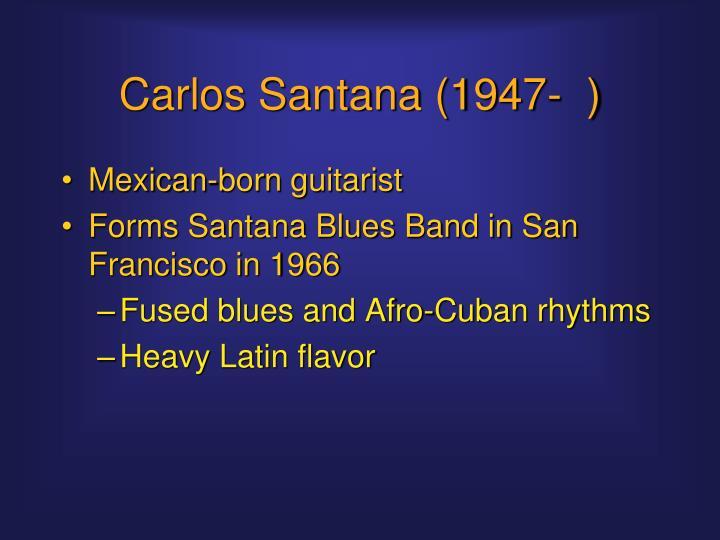 Carlos Santana (1947-  )
