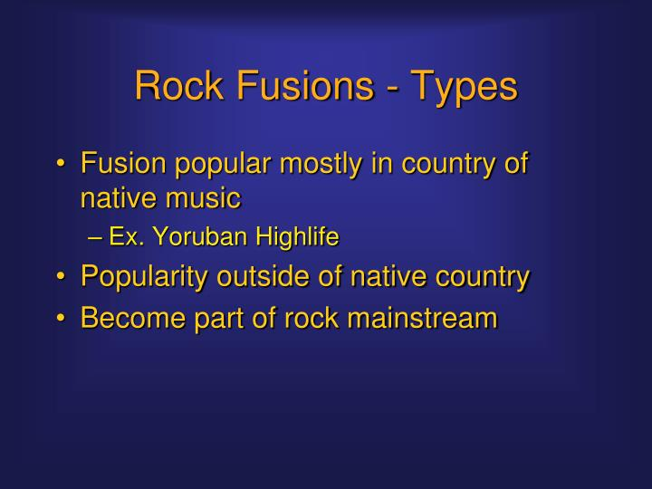 Rock Fusions - Types