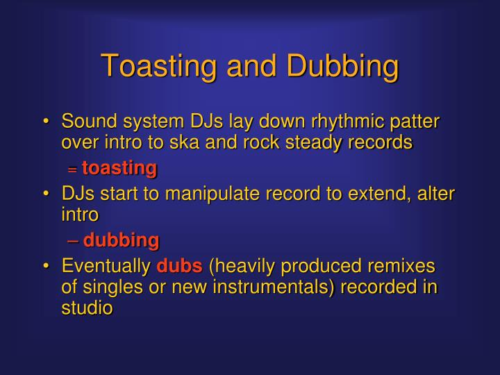 Toasting and Dubbing