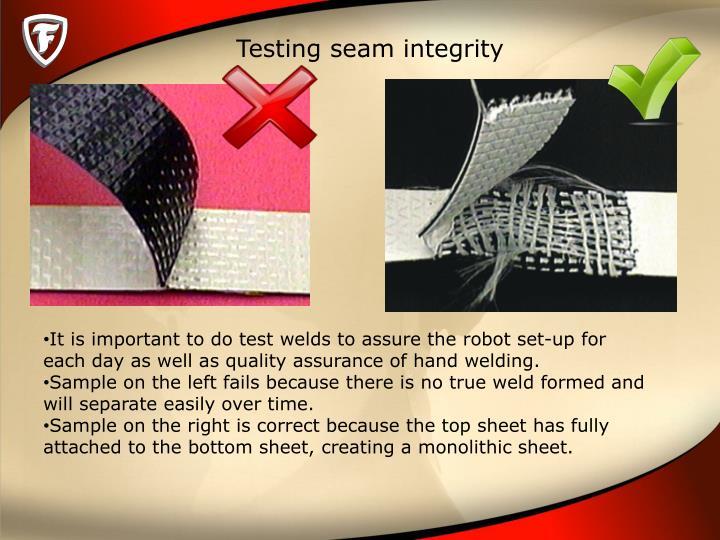 Testing seam integrity