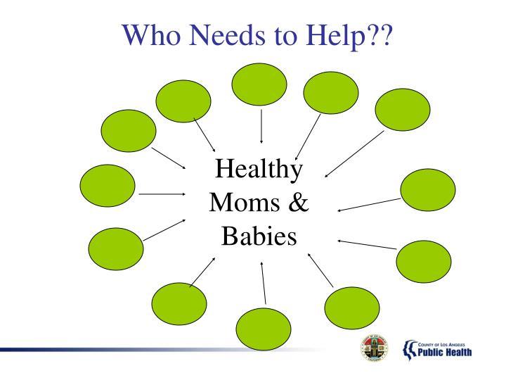 Who Needs to Help??