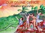 our divine office creation s worship