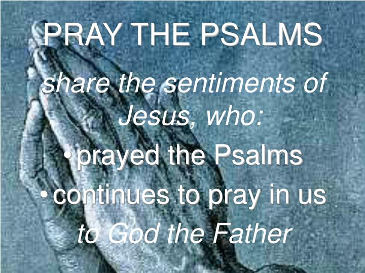 PRAY THE PSALMS