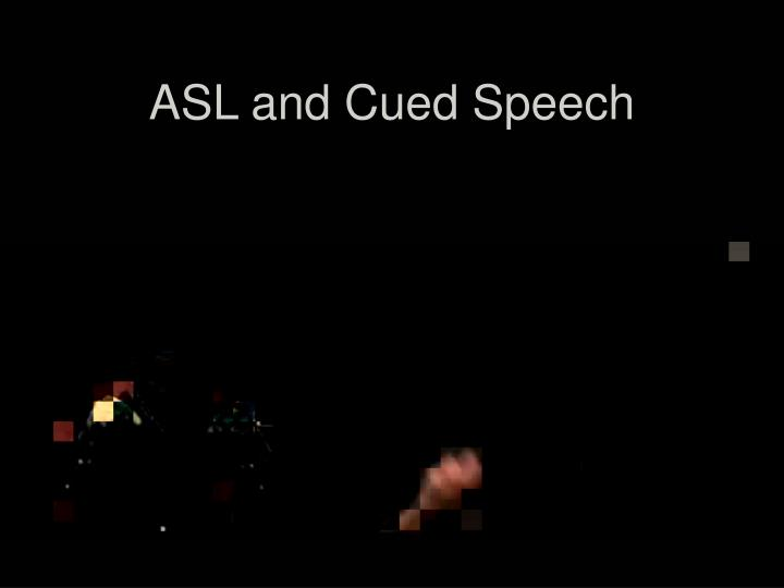 ASL and Cued Speech