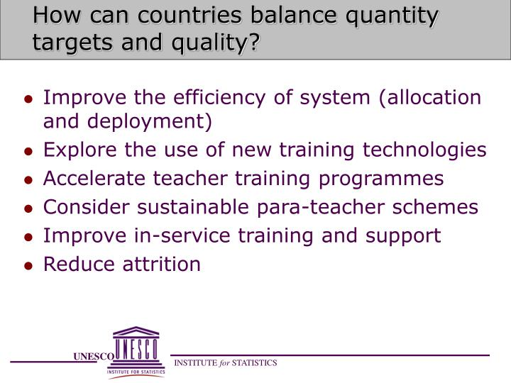How can countries balance quantity targets and quality?