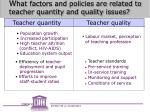 w hat factors and policies are related to teacher quantity and quality issues