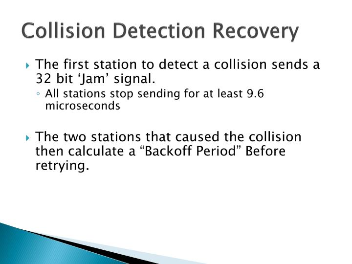 Collision Detection Recovery