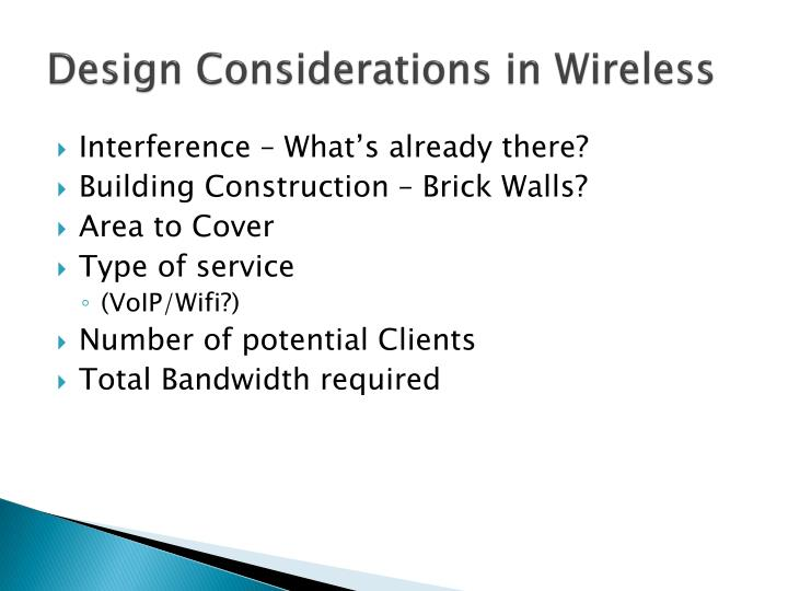 Design Considerations in Wireless