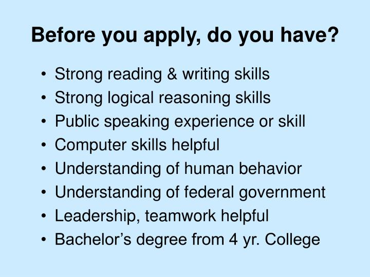 Before you apply, do you have?