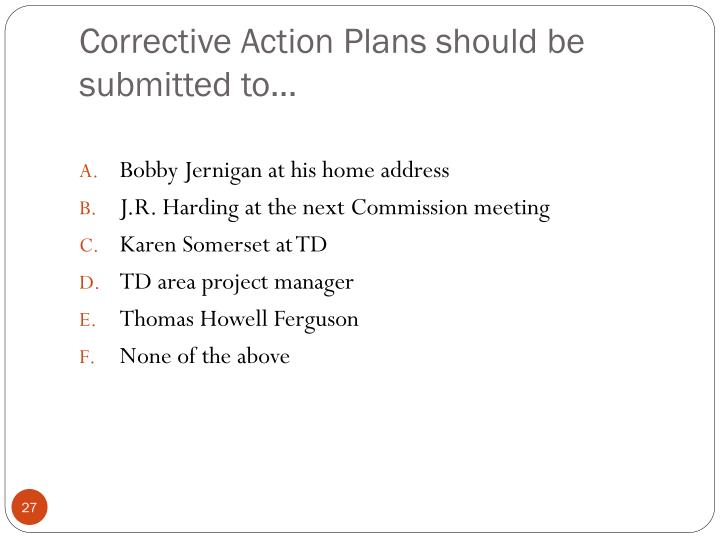 Corrective Action Plans should be submitted to…