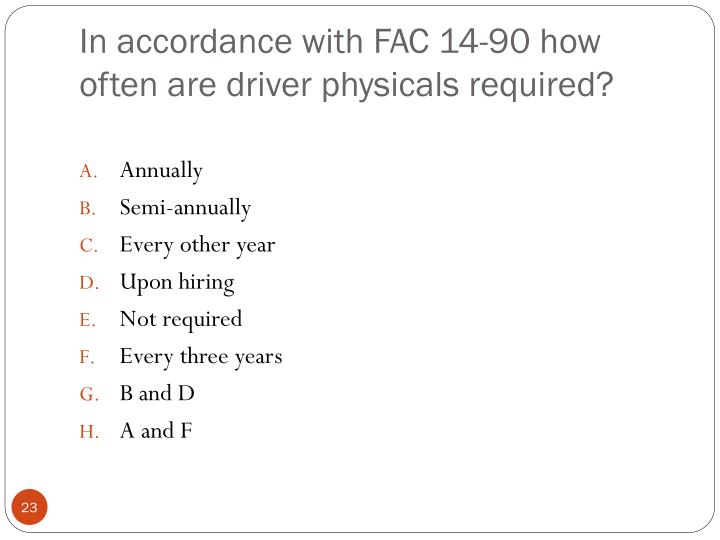 In accordance with FAC 14-90 how often are driver physicals required?