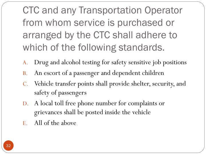 CTC and any Transportation Operator from whom service is purchased or arranged by the CTC shall adhere to which of the following standards.