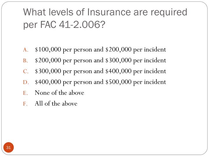 What levels of Insurance are required per FAC 41-2.006?