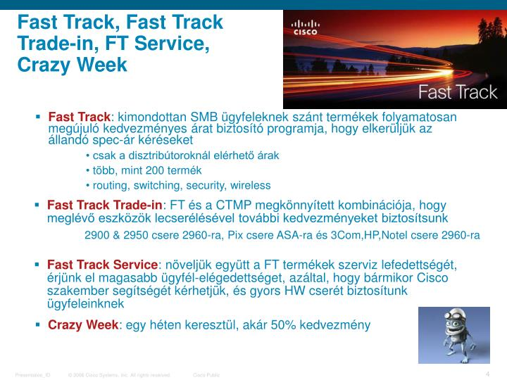Fast Track, Fast Track Trade-in, FT Service, Crazy Week