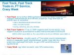 fast track fast track trade in ft service crazy week