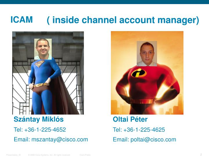 Inside channel account manager