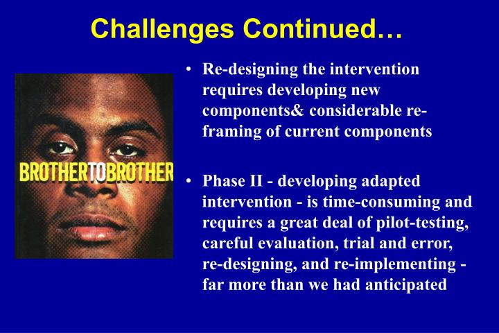 Re-designing the intervention requires developing new components& considerable re-framing of current components