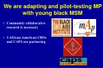 we are adapting and pilot testing mp with young black msm